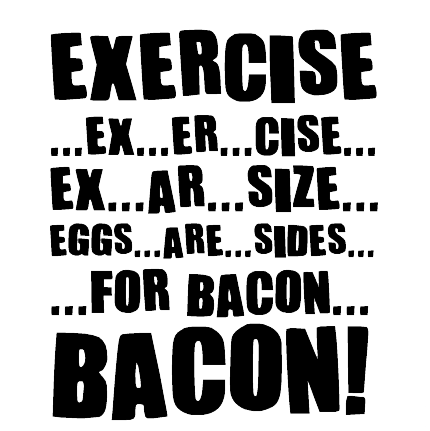 Exercise for Bacon