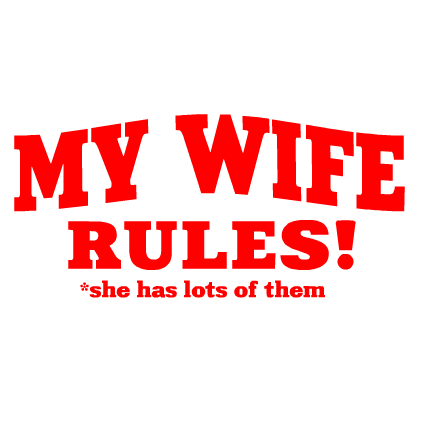 My wife rules!