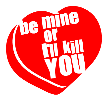 Be Mine Or...