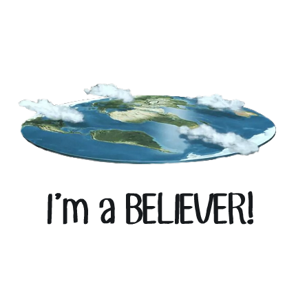 Flat Earth Believer!