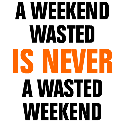 Wasted Weekend