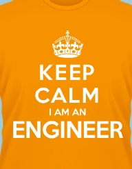 Keep Calm I Am An Engineer'