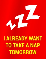 Take A Nap Tomorrow