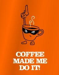 Coffee Made Me'