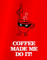 Coffee Made Me