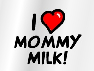 I Love Mommy Milk