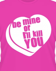 Be Mine Or...'