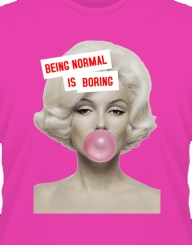 Being normal is boring'