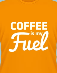 Coffee Is My Fuel