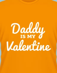Daddy is my Valentine'
