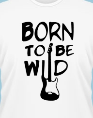 Born To Be Wild'