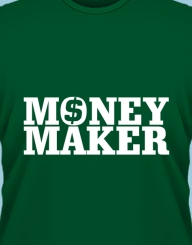 Money maker'