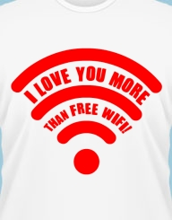 I love you more than FREE wifi!