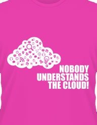 Nobody understands the cloud!
